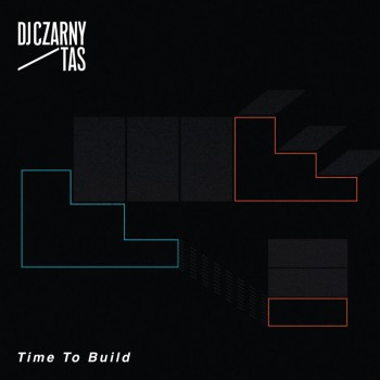 Czarny Tas - Time To Bulit